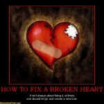how-to-fix-a-broken-heart-fix-broken-heart-create-love-motivational-1330153737